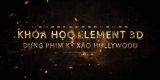 Element 3D – dựng kỹ xảo phim Hollywood