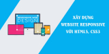 Xây dựng Website Responsive với HTML5 CSS3
